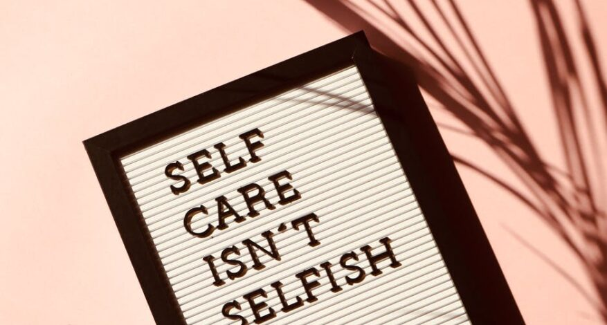 sign captioned self care isn't selfish